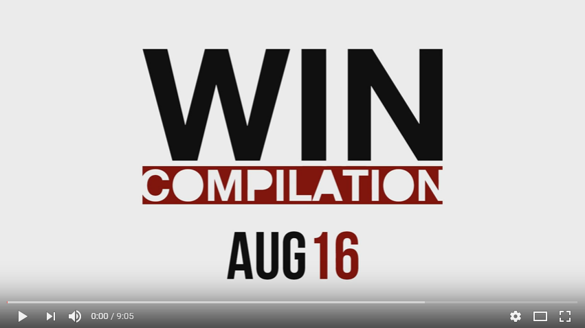 Win Compilation August 2016